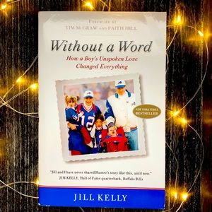 Without a Word - Unspoken Love by Jill Kelly Book